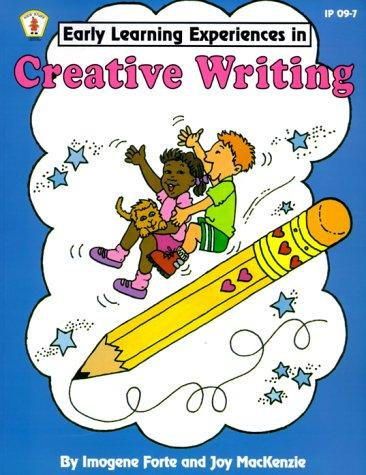 Creative Writing (Early Learning Experiences) by Imogene Forte, Joy MacKenzie