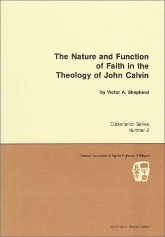 Download The nature and function of faith in the theology of John Calvin