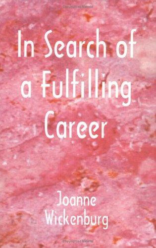 In search of a fulfilling career by Joanne Wickenburg