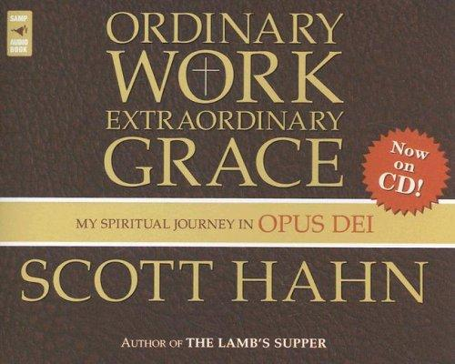 Download Ordinary Work, Extraordinary Grace