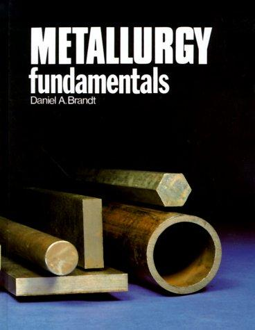 Download Metallurgy fundamentals