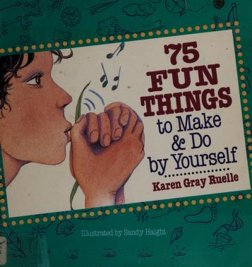 Cover of: 75 fun things to make and do yourself | Jean Little