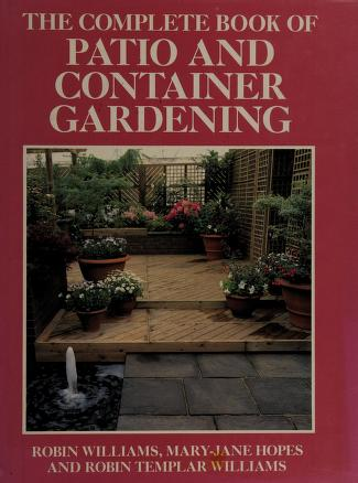 Cover of: The complete book of patio and container gardening | Robin Williams