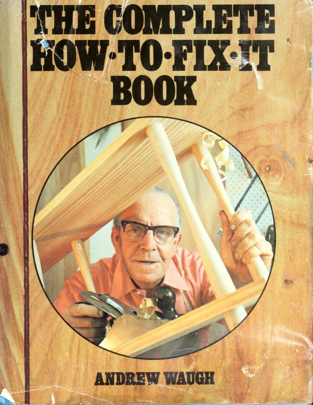 The complete how-to-fix-it book by Andrew Waugh