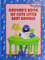 Cover of: Grover's book of cute little baby animals | B. G Ford