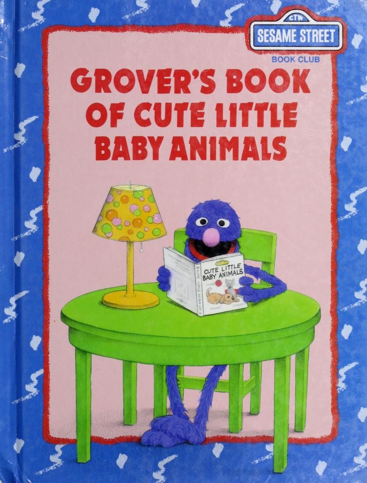 Grover's book of cute little baby animals by B. G Ford