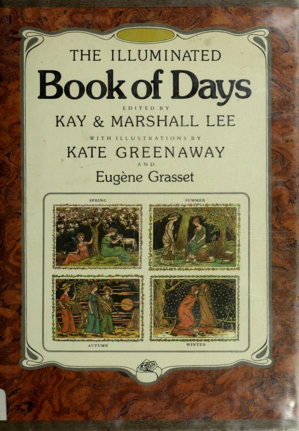 The Illuminated book of days by edited by Kay & Marshall Lee ; with ill. by Kate Greenaway and Eugene Grasset.