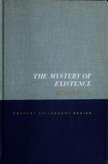 The mystery of existence by Milton Karl Munitz