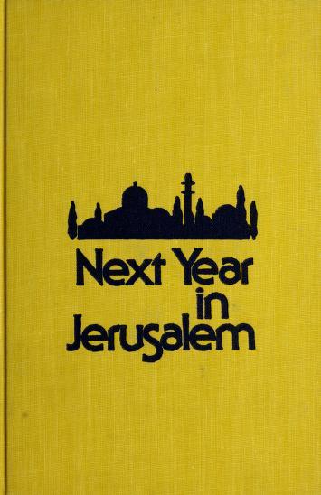 Next year in Jerusalem by Robert C. Goldston