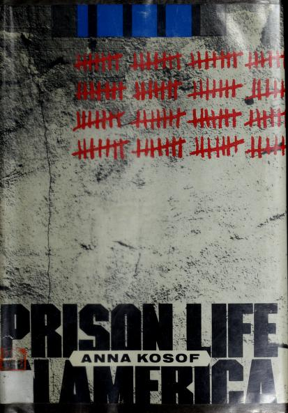 Prison life in America by Anna Kosof