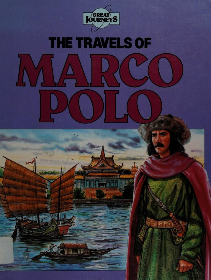The travels of Marco Polo by Mike Rosen