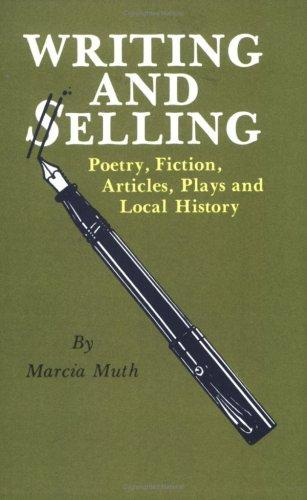 Writing and selling poetry, fiction, articles, plays, and local history by Marcia Muth