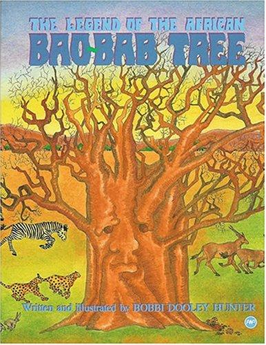 The legend of the African bao-bab tree by Bobbi Dooley Hunter
