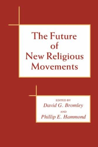 The Future of new religious movements by edited by David G. Bromley and Phillip E. Hammond.