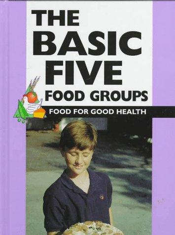 The basic five food groups by Barbara J. Patten