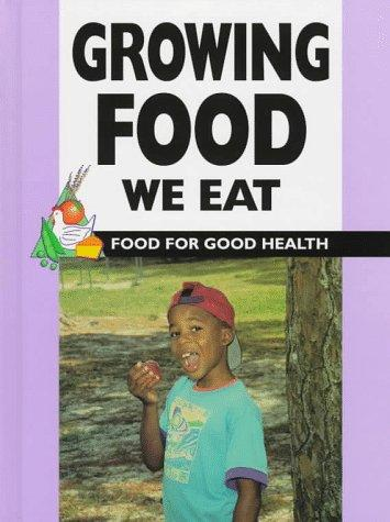 Growing food we eat by Barbara J. Patten