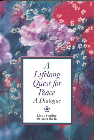 A lifelong quest for peace by Linus Pauling