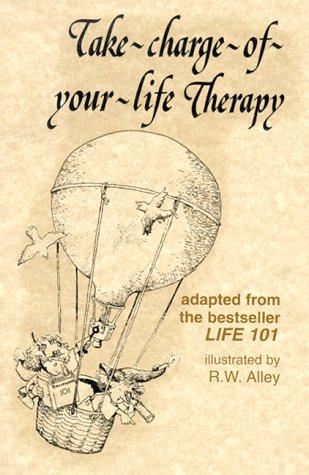 Take-Charge-Of-Your-Life Therapy (Elf Self Help) by Peter McWilliams