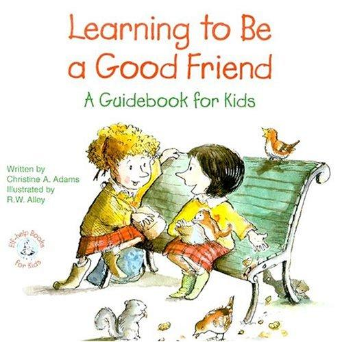 Learning to Be a Good Friend (Elf-Help Books for Kids) by Christine A. Adams