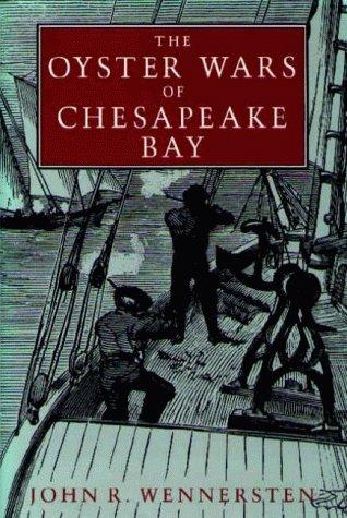 The oyster wars of Chesapeake Bay by John R. Wennersten