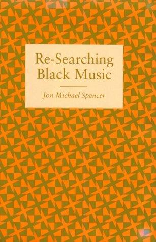 Re-searching Black music by Jon Michael Spencer