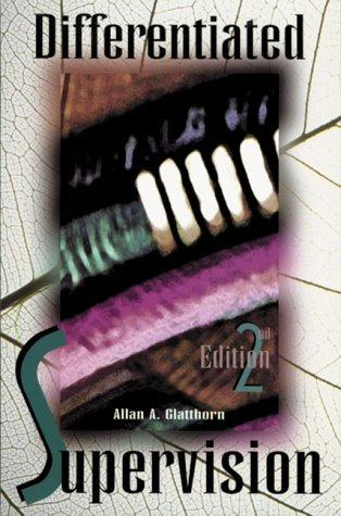 Differentiated supervision by Allan A. Glatthorn