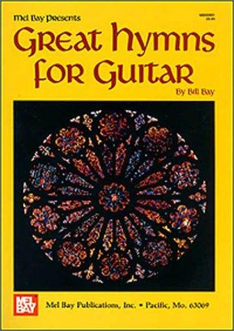 Mel Bay Great Hymns for Guitar by William Bay