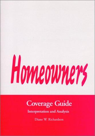 Homeowners Coverage Guide by Diane W. Richardson