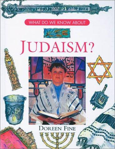 What do we know about Judaism? by Doreen Fine